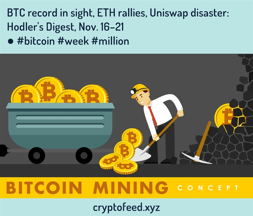 btc-record-in-sight,-eth-rallies,-uniswap-disaster:-hodler's-digest,-nov.-16–21