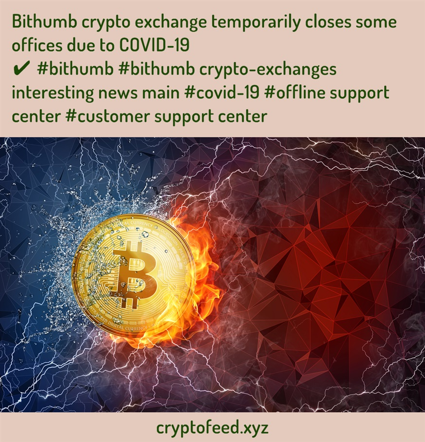 bithumb-crypto-exchange-temporarily-closes-some-offices-due-to-covid-19