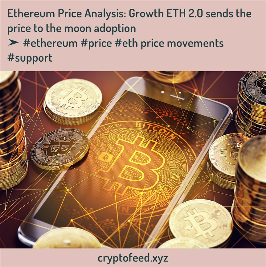 ethereum-price-analysis:-growth-eth-2.0-sends-the-price-to-the-moon-adoption