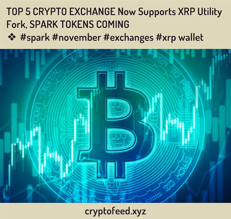 top-5-crypto-exchange-now-supports-xrp-utility-fork,-spark-tokens-coming