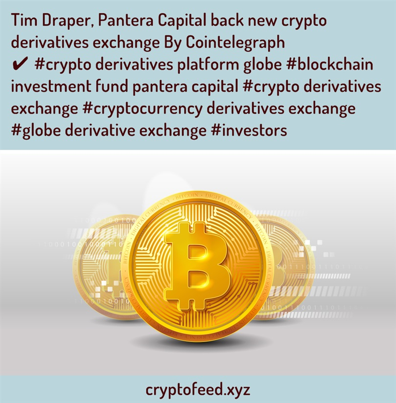 tim-draper,-pantera-capital-back-new-crypto-derivatives-exchange-by-cointelegraph