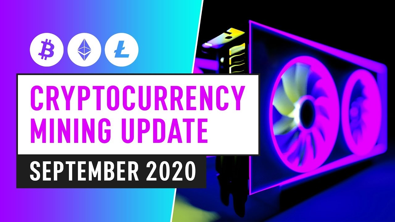 Bitcoin & Cryptocurrency Mining Update – September 2020 Industry News & Insight